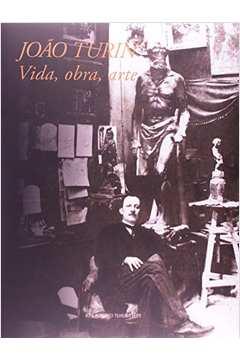 Joao Turin - Vida, Obra, Arte