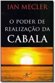 O Poder de Realizaçao da Cabala / 1.ª Edição