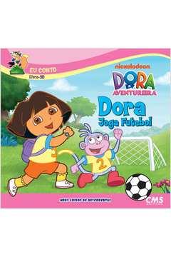 Dora Joga Futebol Colecao Dora Meus Livros de Descobertas