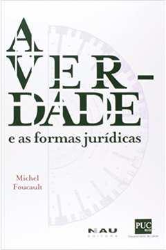 Verdade e as Formas Jurídicas, A
