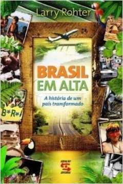 Brasil Em Alta A História De Um País Transformado