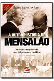 A Outra História do Mensalão: as Contradições de um Julgamento Político