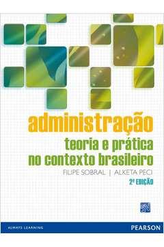 Administração Teoria e Prática no Contexto Brasileiro