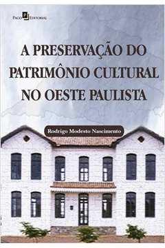 A Preservação do Patrimônio Cultural no Oeste Paulista