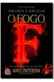 Bruxos e Bruxas - o Fogo - 3º Livro da Série