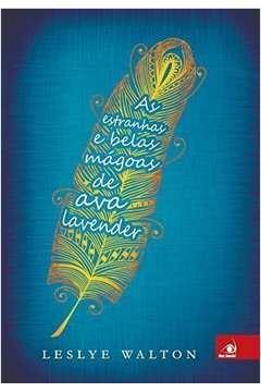 As Estranhas e Belas Magoas de Ava Lavender
