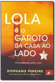 LOLA E O GAROTO DA CASA AO LADO ( CAPA NOVA )