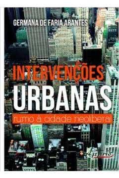Intervencoes Urbanas Rumo a Cidade Neoliberal