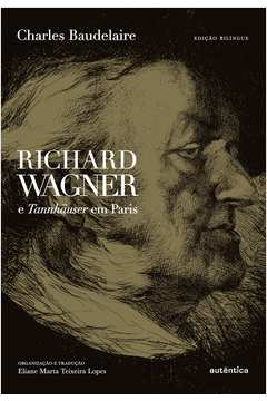 Richard Wagner e Tannhäuser Em Paris