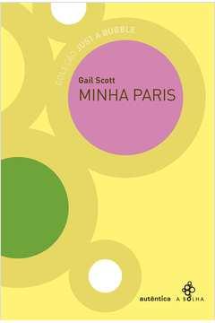 MINHA PARIS - gail scott