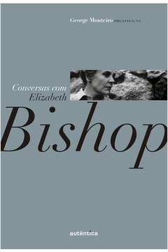 CONVERSANDO COM ELIZABETH BISHOP