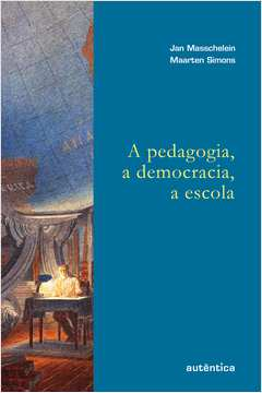 A Pedagogia a Democracia a Escola