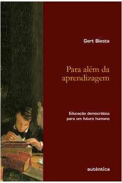 Para Alem da Aprendizagem Educacao Democratica para um Futuro Humano