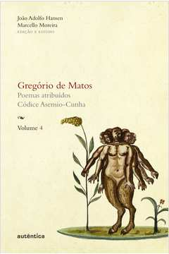Gregorio De Matos - Poemas Atribuidos / Codice Asensio-Cunha - Vol.04