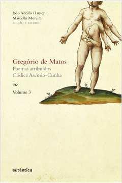 Gregorio De Matos - Poemas Atribuidos / Codice Asensio-Cunha - Vol.03