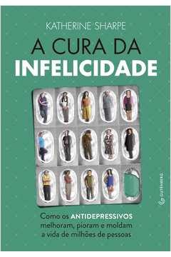 CURA DA INFELICIDADE , A