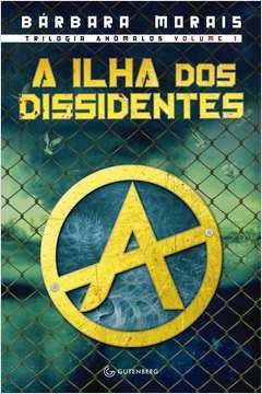 A Ilha dos Dissidentes - Trilogia Anômalos - Vol. 1