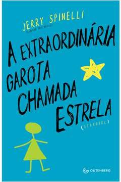 EXTRAORDINARIA GAROTA CHAMADA ESTRELA, A - GUTENBERG