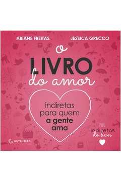 O Livro do Amor Indiretas para Quem a Gente Ama