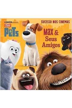 Pets - A Vida Secreta dos Bichos: Max & Seus Amigos