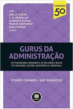 Gurus da Administração: Os Pensadores Indianos e as Melhores Ideias em Inovação, Gestão, Estratégia e Liderança - Série