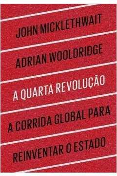 A Quarta Revolucao a Corrida Global para Reinventar o Estado