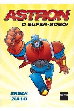 ASTRON: O SUPER-ROBO!