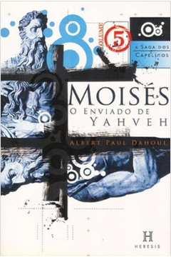 MOISES O ENVIADO DE YAHVEH-A SAGA DOS CAPELINOS-V