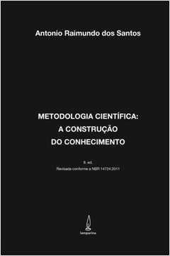 Metodologia Científica: A Construcão do Conhecimento