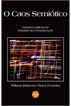 O Caos Semiótico:comunicação no Final do Milênio