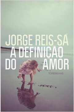 DEFINICAO DO AMOR, A - TORDESILHAS
