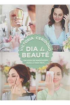 Dia de Beaute- um Guia de Maquiagem para Vida Real