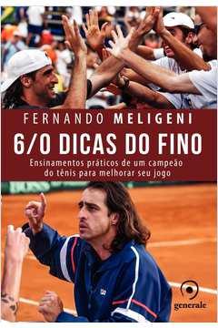 4ba741b19f 6.0 Dicas do Fino  Ensinamentos Práticos de um Campeão do Tênis Para Melhorar  seu Jogo