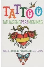 Tattoo - Tatuagens para Meninas