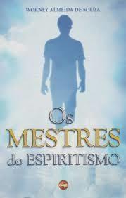 Mestres do Espiritismo, Os