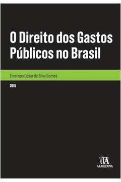 DIREITO DOS GASTOS PUBLICOS NO BRASIL, O
