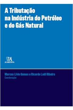 Tributacao na Industria do Petroleo e Gas Natural A
