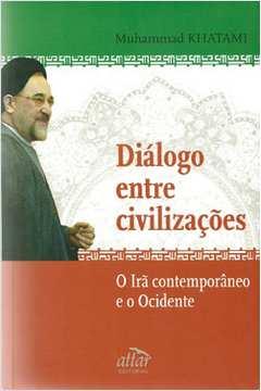 Dialogo Entre Civilizacoes o Ira Contemporaneo e o Ocidente