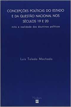 Concepções Políticas do Estado e da Questão Nacional nos Séculos 19 e 20