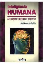 Inteligência Humana Abordagens Biológicas e Cognitivas