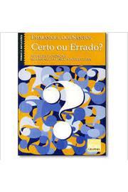 Certo ou Errado? Atitudes e Crenças no Ensino da Lingua Portuguesa