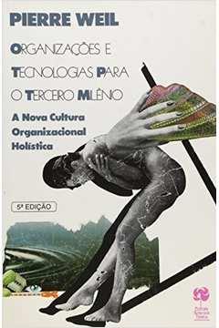 Organizações e Tecnologias para o Terceiro Milênio