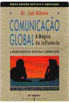 Comunicação Global a Mágica da Influencia