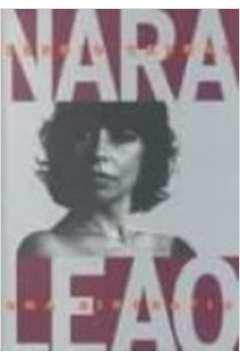Nara Leão - uma Biografia
