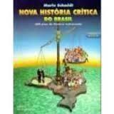 Nova História Crítica Do Brasil - 500 Anos De História Malcontada - Volume Único