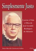 Simplesmente Justo Convite a Vida e Obra de Jose Geraldo Rodrigues