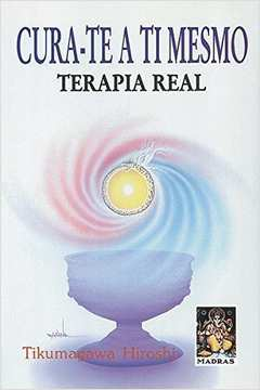 CURA-TE A TI MESMO - TERAPIA REAL
