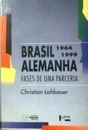 Brasil Alemanha 1964 1999 Fases de uma Parceria