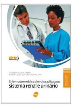 Enfermagem Medico-cirurgica Aplicada ao Sistema Renal e Urinario