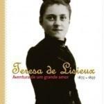 Teresa de Lisieux- Aventura do Amor, Biografia de Santa Teresinha